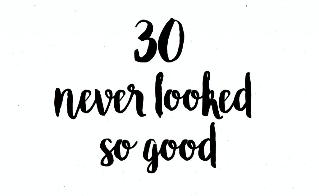 bonnes raisons d'avoir 30 ans